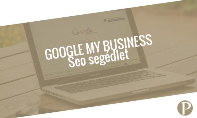 Google Cégem (Google my Business = GMB) optimalizálás